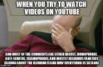 Captain Picard Face Palms At Youtube Comments by godofwarlover