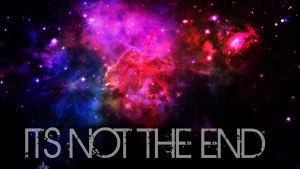 ITS NOT THE END by THEJOMI