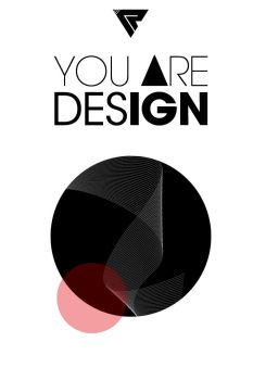 YOU ARE DESIGN by pixelR1OT