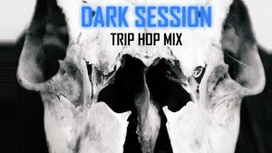 DARK SESsion trip hop mix by AndreiPavel