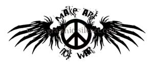 Make Art Not War by silent-rose7