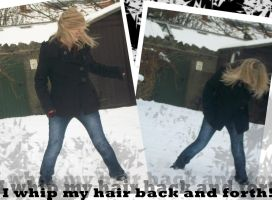 I whip my hair back and forth by Fiftyshadesofkay