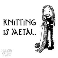 Knitting is metal by JollyRotten