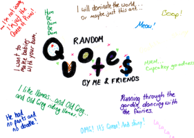 Random Quotes By Me + Friends by jess13795