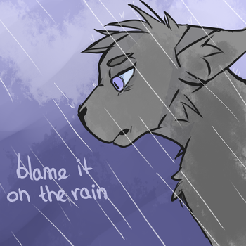 I guess we can blame it on the rain--Remake 2 by LuciCatus