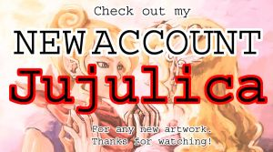 MOVED Account--'Jujulica' by SuzetteRGreinwich
