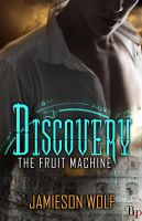 The Fruit Machine: Discovery by stacemyster