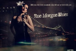 Rue Morgue Blues by Johnnyistdeyummy