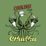 Cooking! with Cthulhu by GaryckArntzen