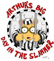 Arthur's Big Day In The Slammer by OstrichZero