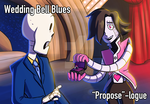 Wedding Bell Blues: Propose-logue by Canon-Bah