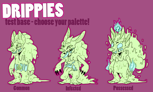 Base Test: Drippies, Choose your Pallete -1 LEFT! by CrypticInk