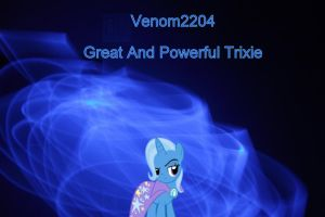 Great And Powerful Trixie cover by Venom2204