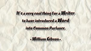 William Gibson Quote 2 by RSeer