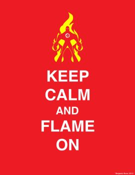 Keep Calm and Flame On by benners2004