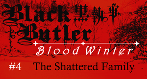 Black Butler: Blood Winter - Episode 4 by SavageScribe