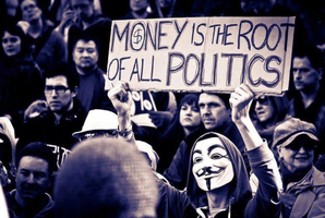 Moneys is the Root of all Politics by xxWeAreAnonymousxx
