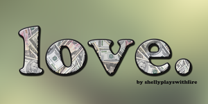 for the love of money by shellyplayswithfire