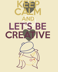 Keep Calm and let's be Creative by thegoldfox21
