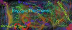 Become the Chaos... by EsselPratt