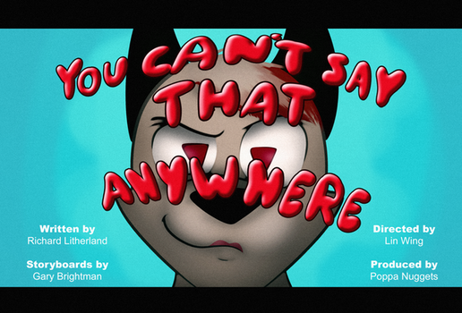 Title Card: You Can't Say That Anywhere by Draco-Ryo