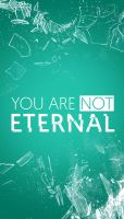 You are not eternal by luisleon87