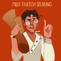 Milo Thatch Speaking by SarahFoster