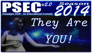 PSEC 2014 They Are YOU by paradigm-shifting