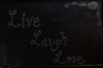 Live Laugh Love (Etched and Colored) by RubyRedRose12O7