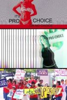 It's Pro Choice or No choice by FashionFreak69
