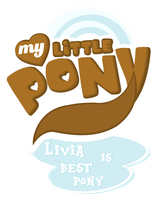 Commission MLP Logo - Livia is Best Pony by MLPBlueRay