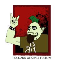 Rock and We Shall Follow by mylkhead