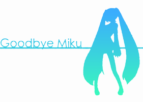 Goodbye Miku by TiddlerTwiddles