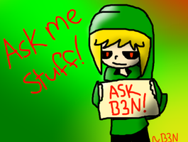 Ask Me Stuff by B3N-DR0WNED