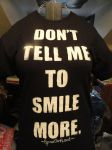 Don't Tell Me to Smile More shirt by TheSpazOutLoud