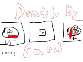 Death by card by Milkinashoe