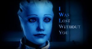 Liara I was lost without you... by RedVirtuoso