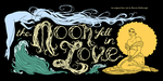 The Moon Fell in Love by muffinpoodle