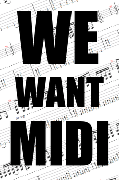 We Want Midi by themusicmarionette