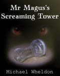 Mr Magus's Screaming Tower Chapter 26 Final by 05wheldonm