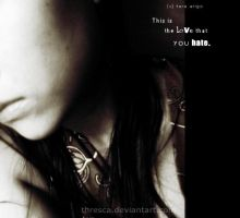 love that you hate by thresca