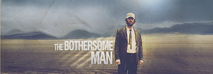 The Bothersome Man by OldChili