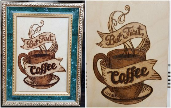Woodburning - But First, Coffee by Stepher17