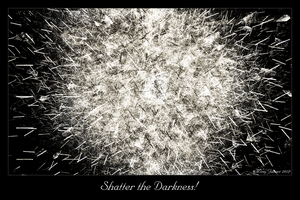 Shatter the Darkness! by MissyGainer