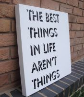The Best Things in Life - Stencil on Canvas by RAMART79