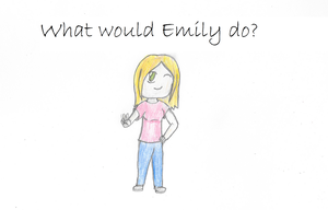What would Emily do? by kagomeandsesshomaru9