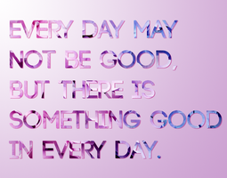 Every Day - Quote by thistlesis