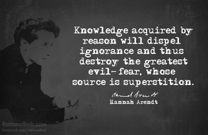 Hannah Arendt on knowledge and superstition by rationalhub