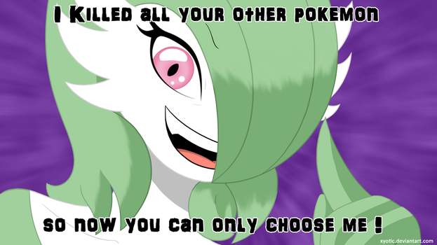 Overly Attached Gardevoir (normal font) by Xyotic