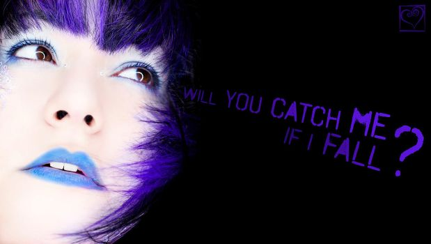 Will you catch me if I fall? by HeartDriven